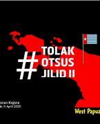 OTSUS JILID II: Malapetaka Bagi Eksistensi Manusia dan Alam Papua